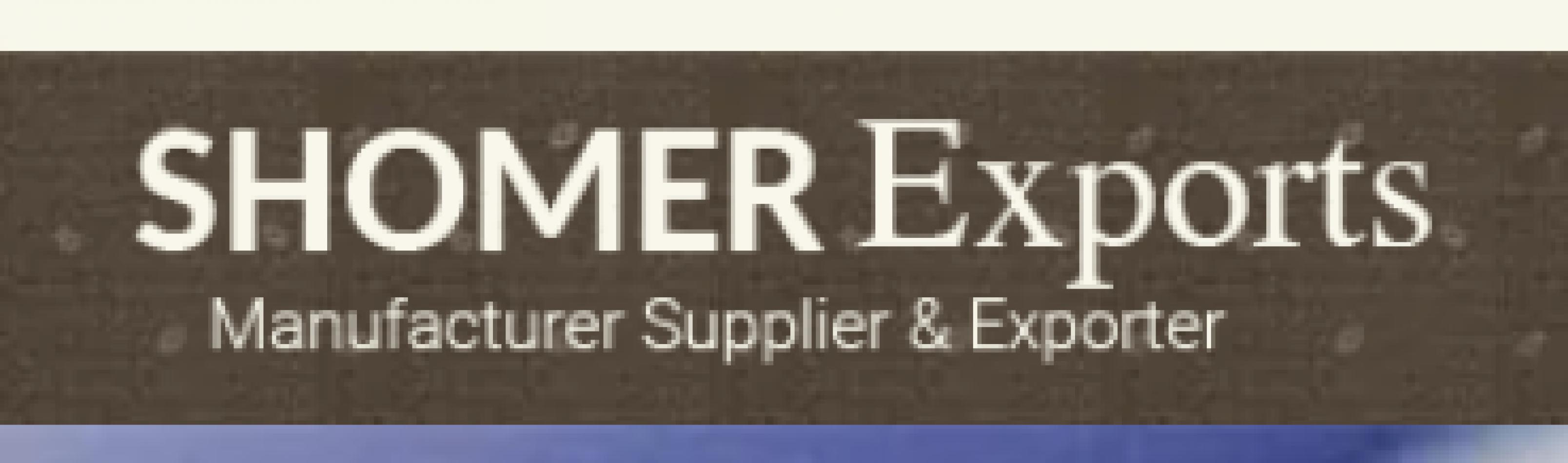 SHOMER EXPORTS.