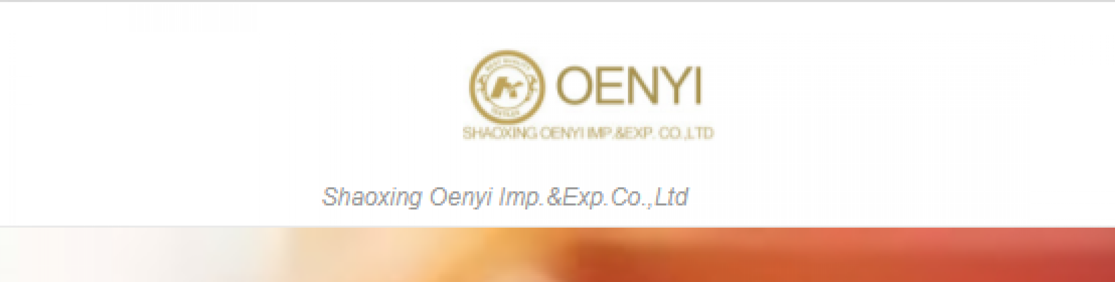 SHAOXING OENYI IMP & EXP  CO., LTD.