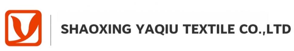 SHAOXING YAQIU TEXTILE CO., LTD