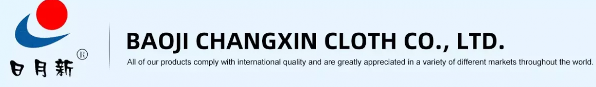 BAOJI CHANGXIN CLOTH CO.,LTD