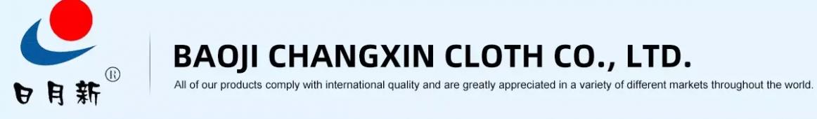 BAOJI CHANGXIN CLOTH CO.,LTD