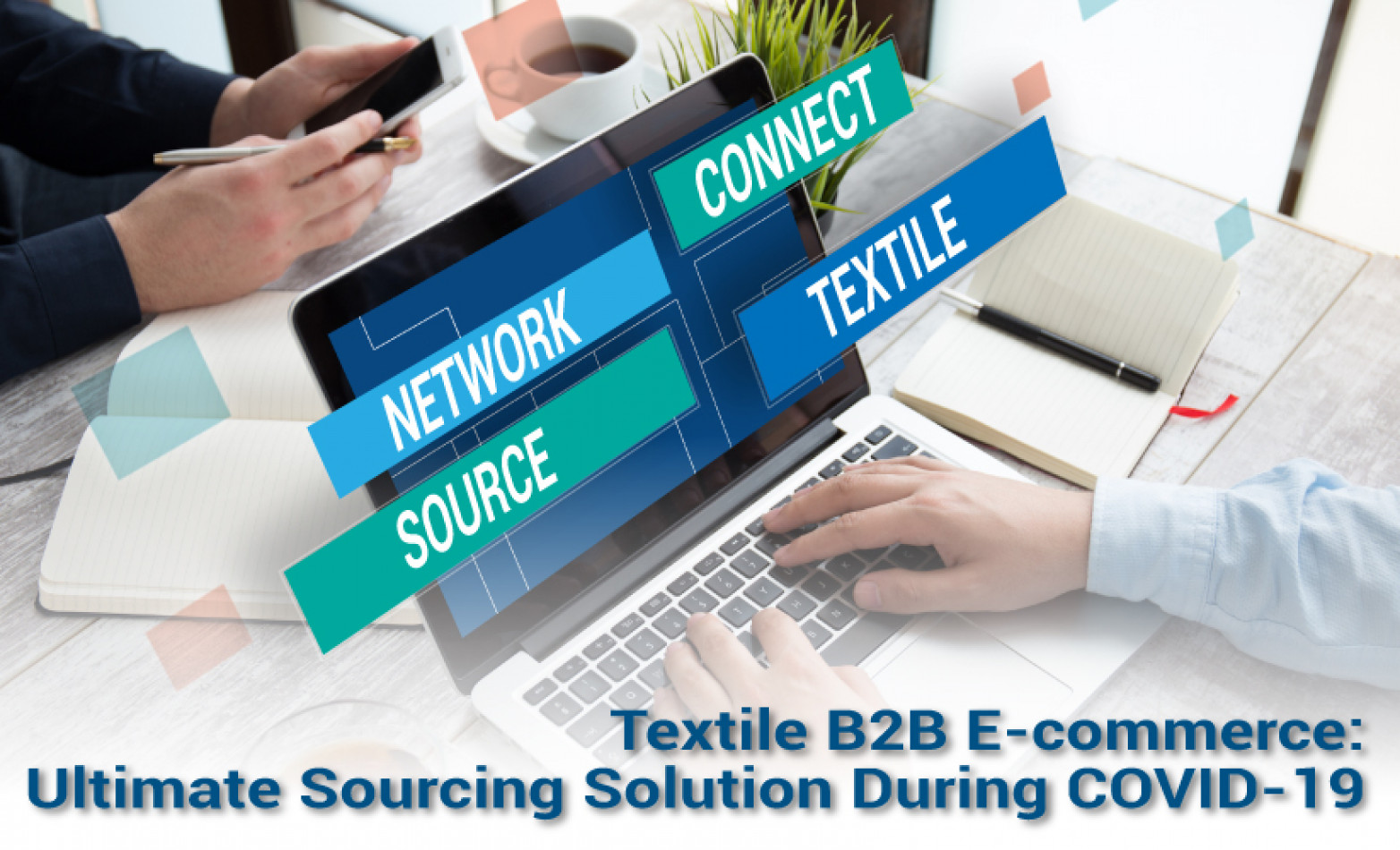 Textile E-commerce B2B Platform to Be the Ultimate Solution in Crisis Like CoronaVirus-19
